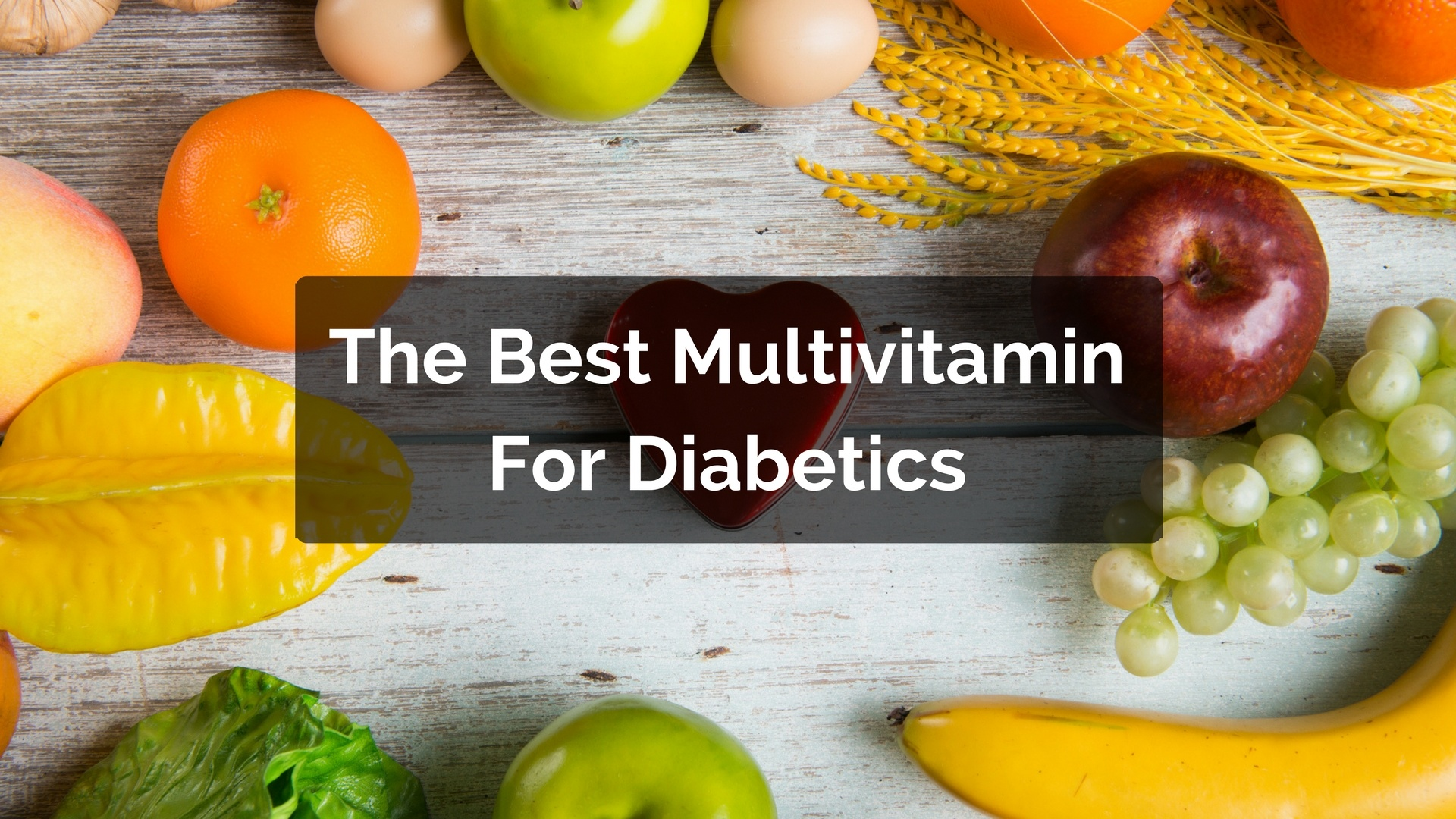 Exactly how to Select the Best Vitamins to Take for Diabetics